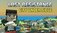 Last Resistance : City Under Siege