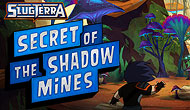 Slugterra - Secret of The...