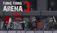 Thing Thing Arena 3