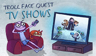 Jouer à Troll Face Quest TV Show