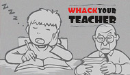 Don't Whack Your Teacher