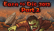 Earn To Die 2012 : Part 2