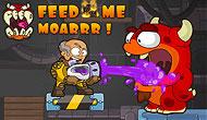 Feed Me Moar