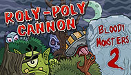 Roly Poly Cannon Bloody Monster 2