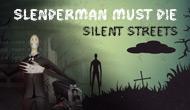 Slenderman Must Die : Silent Streets