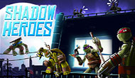 Ninja Turtles : Shadow Heroes